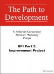 Business Process Improvement Part 2: Improvement Project - Ahlstrom Machinery Pumps