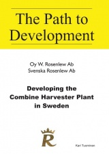 Developing the combine harvester plant : Svenska Rosenlew Ab