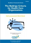 The Baldrige Criteria for Health Care Organizations - 2013-14