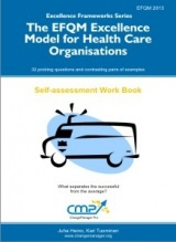The EFQM Excellence Model for Health Care Organisations - EFQM 2013