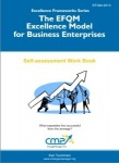 The EFQM Excellence Model for Business Enterprises - EFQM 2013